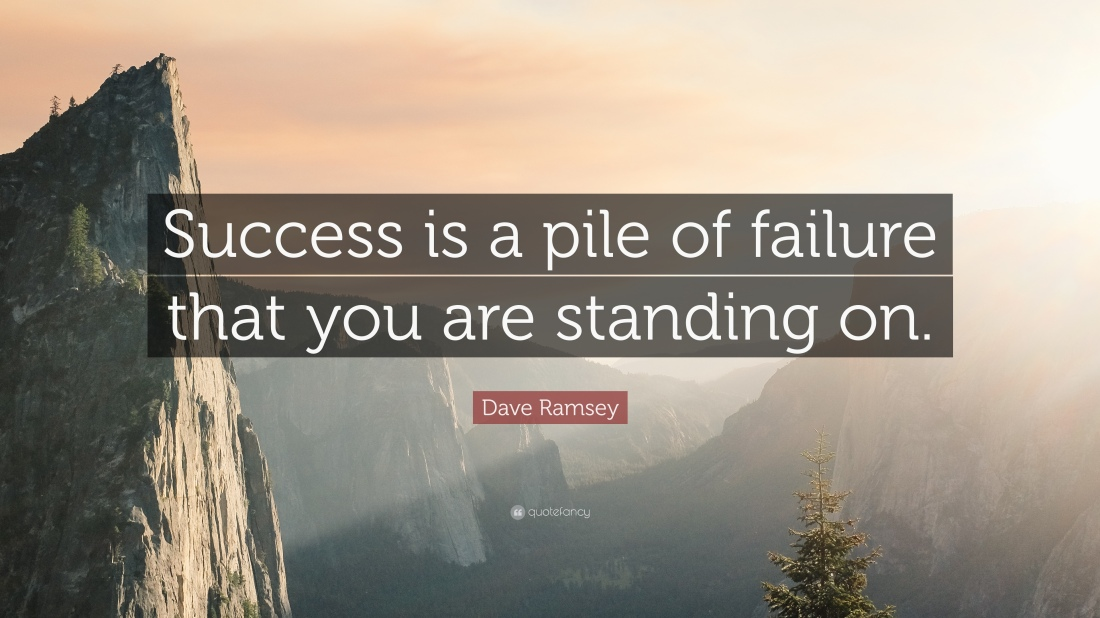 724143-Dave-Ramsey-Quote-Success-is-a-pile-of-failure-that-you-are